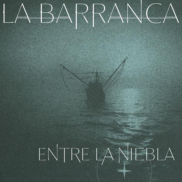 LaBarranca_EntreLaNiebla_Álbum
